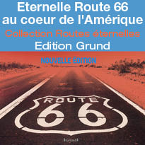 Collection Routes éternelles<br>Eternelle Route 66<br>au coeur de l'Amérique