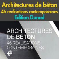 Ed. Dunod<br>Architectures de béton<br>46 réalisations<br>contemporaines