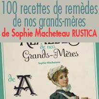 Editions Rustica<br>Remèdes<br>de nos grands-mères<br>Parution 21 avril