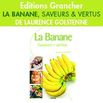 La Banane<br> Saveurs & Vertus <br>de Laurence Golstenne