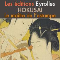 Beaux livres<br>Hokusai<br>Le maître de l'estampe<br>Editions Eyrolles
