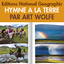 HYMNE A LA TERRE<br>Art Wolfe<br>Editions NationalGeographic