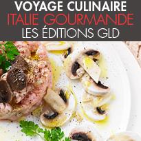 « Italie Gourmande »<br>un voyage culinaire <br>au cœur des régions italiennes