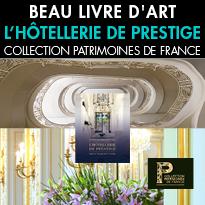 L'hôtellerie de prestige<br>collection <br>Patrimoines de France