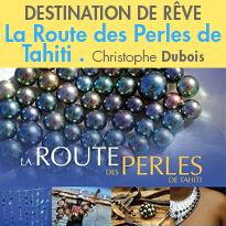 Magnifique ouvrage<br>La Route des Perles de Tahiti<br>de Christophe Dubois