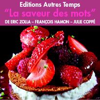 """""""La saveur des mots"""" de Eric Zolla<br>François Hamon et Julie Coppé  <br>  Editions Autres Temps"""