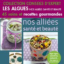 Les algues,<br> 45 soins et recettes gourmandes<br> Collection Conseils d'expert