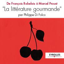 «La littérature gourmande» <br> De François Rabelais à Marcel Proust
