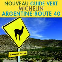 nouveau Guide Vert<br>Destination<br>l'Argentine<br>par la Route 40