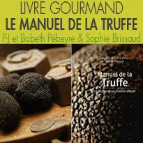 Éditions Féret<br>Manuel de la Truffe<br>Que la fête commence !
