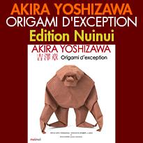 AKIRA YOSHIZAWA<br>ORIGAMI D'EXCEPTION<br>Ouvrage méthodique