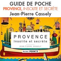 Guide de poche<br>Provence, insolite et secrète<br> Jean-Pierre Cassely