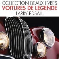 VOITURES DE LEGENDE <br> DE LARRY EDSALL<br>ÉDITIONS ATLAS LIVRES