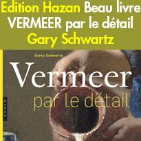 Edition Hazan<br>Vermeer<br>par le détail<br>de Gary Schwartz