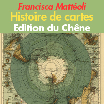Map stories<br>histoires de cartes<br>Éditions du Chêne