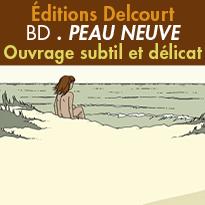 Peau neuve<br>de Griffon Elise<br>Editions Delcourt