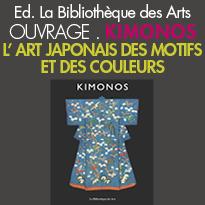 La Bibliothèque des Arts<br>KIMONOS<br>L' ART JAPONAIS DES MOTIFS<br>ET DES COULEURS