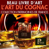 L'art du cognac,<br> lacollection Patrimoines de France