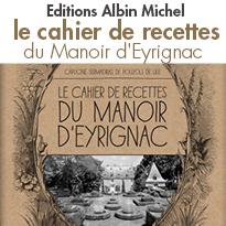 Le Cahier de recettes <br>du Manoir d'Eyrignac