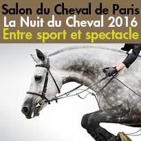 La Nuit du Cheval 2016<br>Salon du Cheval<br>de Paris<br>du 26 novembre<br>au 4 decembre 2016
