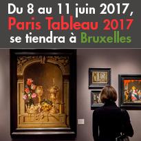 Du 8 au 11 juin 2017<br>Paris Tableau 2017<br>à Bruxelles