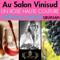 Du 15 au 17/02<br>Au Salon Vinisud<br>le Château le Bouïs<br>dévoilera<br>Un Rosé Haute Couture