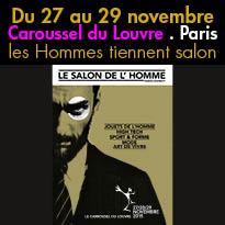 le Salon de L'Homme<br>au Carrousel du Louvre<br>du 27 au 29 /11/ 2015