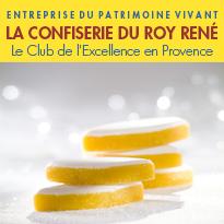 la Confiserie du Roy René<br>L'histoire de Confiseurs hors du commun
