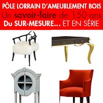 La Lorraine,<br>terre de design<br>spécialiste du meuble sur mesure... <br>en série