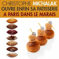 Nouvelle Pâtisserie<br>Christophe Michalak<br>ouvre<br>enfin sa pâtisserie