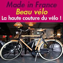 Made in France<br>Savoir-faire<br>Beau vélo<br>La haute couture du vélo