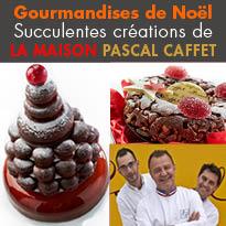 Maison Pascal Caffet<br>Dessert féérique<br>saveurs authentiques<br>et délicates