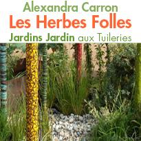 Les Herbes Folles<br>une invasion design et poétique <br>dans le jardin