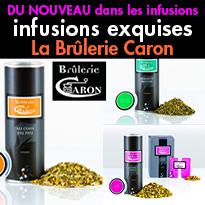 Nouveau<br>collection d'infusions exquises<br>La Brûlerie Caron