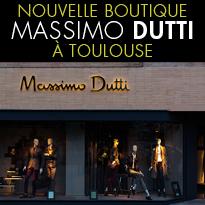 Nouvelle boutique<BR>MASSIMO DUTTI<BR>à Toulouse