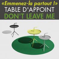 NOUVEAU<br>TABLE D'APPOINT<br>DON'T LEAVE ME