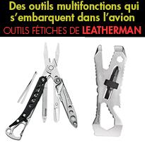 Pince multifonctions<br>Leatherman<br>Des outils qui s'embarquent dans l'avion