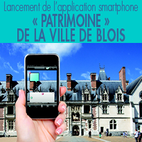 Lancement de l'application smartphone «Patrimoine»<br> de la ville de Blois