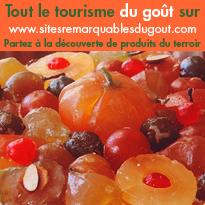 Tout le tourisme du goût sur <br>www.sitesremarquablesdugout.com