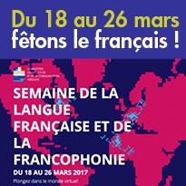 Du 18 au 26 mars 2017<br>la Semaine<br>de la langue française<br>et de la Francophonie