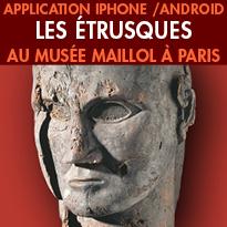 Nouveau<br>Application Iphone/Android<br> LES ÉTRUSQUES <br>au musée Maillol