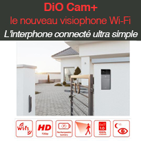 DiO Cam+<br>le nouveau<br>visiophone<br>Wi-Fi