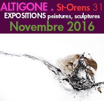 Altigone<br>St-Orens 31<br>Expositions peintures<br>sculptures Novembre 2016