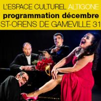 Programmation decembre<br>Espace culturel Altigone<br>SAINT-ORENS