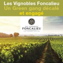 Les Vignobles Foncalieu: Un Green gang décalé et engagé