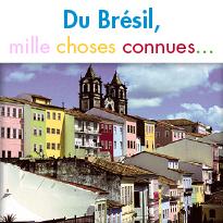 Du Brésil, mille choses connues...