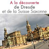 A la découverte de Dresde <br> et de la Suisse Saxonne