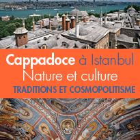 Cappadoce à Istanbul<br>paysages sublimes