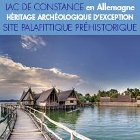 Héritage archéologique d'exception<br> sur le lac de Constance<br>en Allemagne