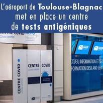 L'aéroport de Toulouse-Blagnac met en place un centre de tests antigéniques